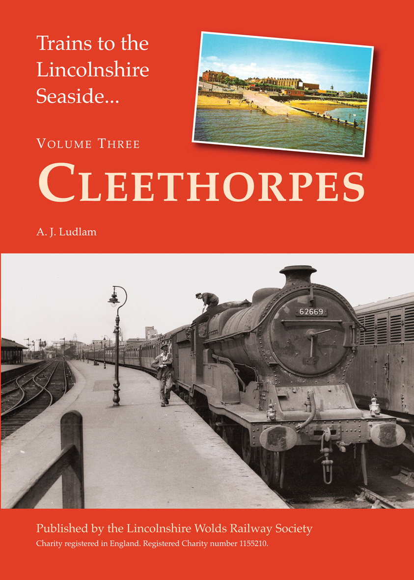 Trains to The Lincolnshire Seaside - Cleethorpes by A. J. Ludlam